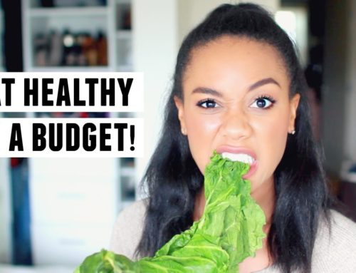 Eating Healthy On a Budget | 7 Tips