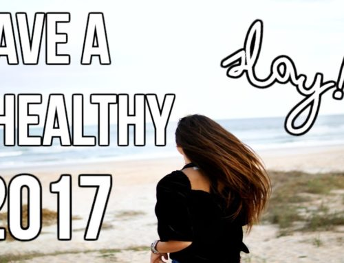 Make 2017 THE BEST! Healthy and Happy TIPS