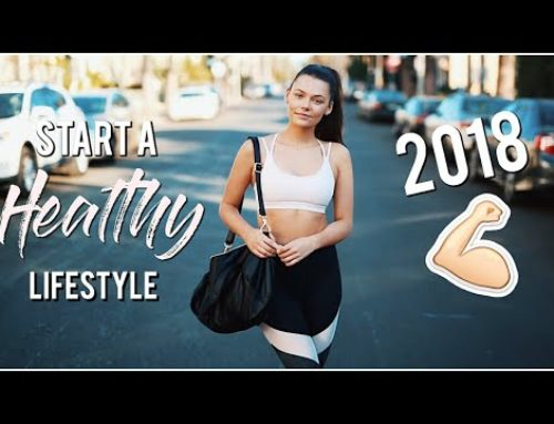 5 Ways to Start a HEALTHY Lifestyle 2018